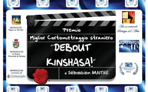 Debout Kinshasa - miglior cortometraggio Straniero e premio del pubblico